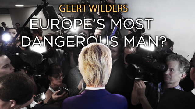 Geert Wilders: Europe's Most Dangerous Man?