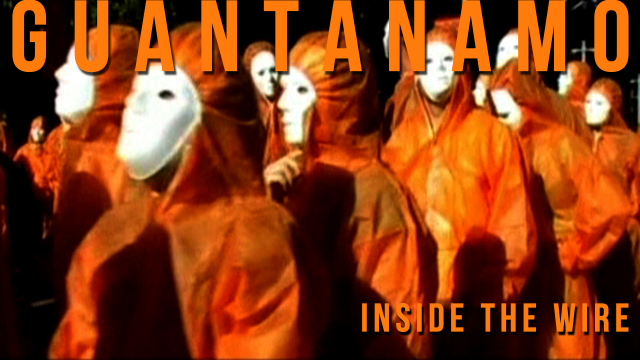 Guantanamo: Inside the Wire