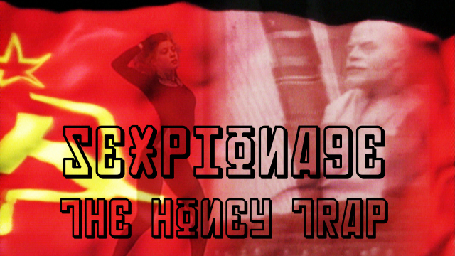Sexpionage - The Honey Trap