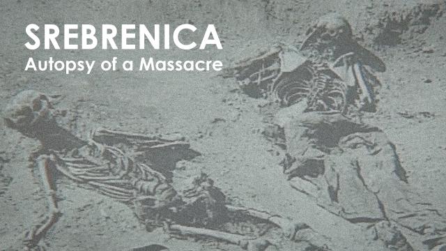 Srebrenica: Autopsy of a Massacre