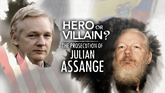 Hero or Villain? The Prosecution of Julian Assange