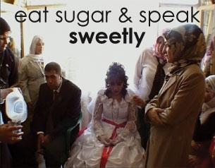 Eat Sugar and Speak Sweetly