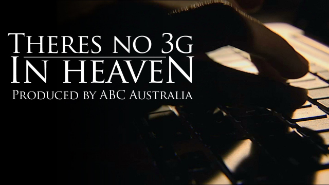 There's No 3G in Heaven