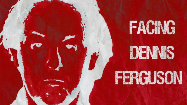 Facing Dennis Ferguson