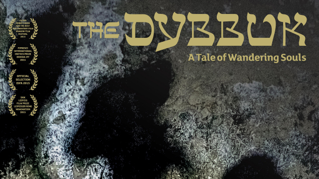 The Dybbuk: A Tale of Wandering Souls