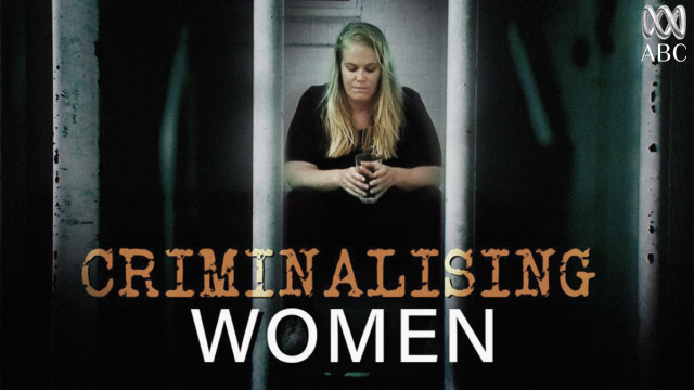 Criminalising Women
