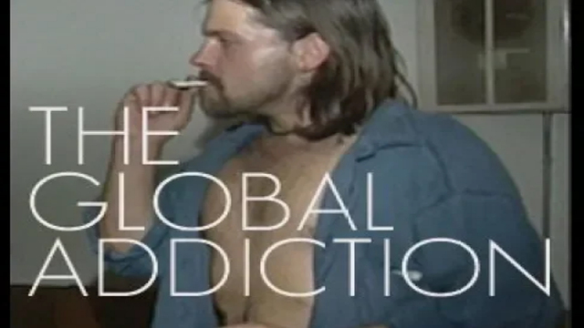 The Global Addiction