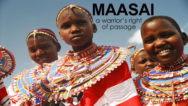 Maasai- A Warrior's Rite of Passage